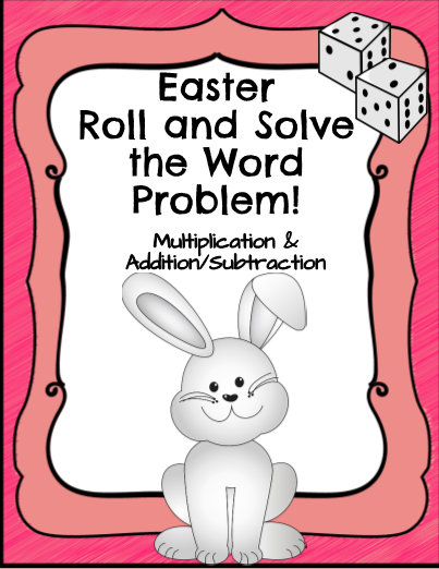 Easter Word Problem Roll & Solve the Word Problem