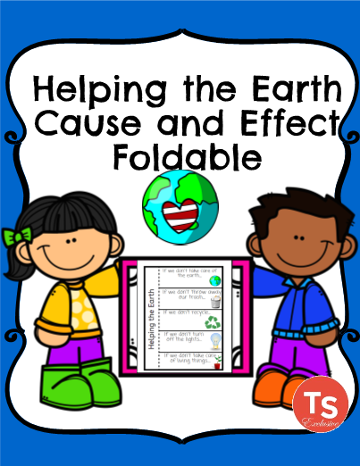 Helping the Earth Cause and Effect Foldable!