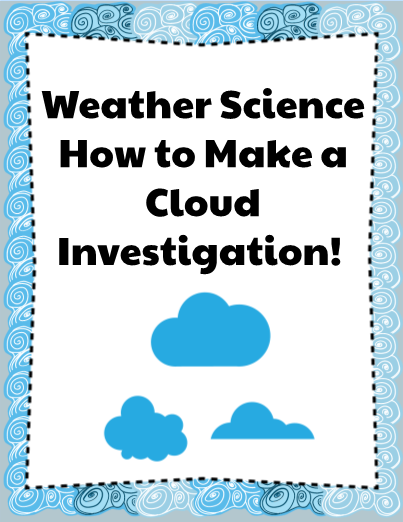 Weather Science: How to Make a Cloud Investigation